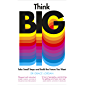 Think Big: Take Small Steps and Build the Future You Want (English Edition)