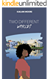 Two Different Worlds