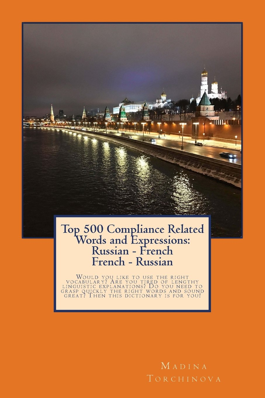 Top 500 Compliance Related Words and Expressions: Russian - French, French - Russian: Would you like to use the right vocabulary? Are you tired of ... this dictionary is for you! (Russian Edition) pdf