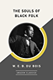 The Souls of Black Folk (AmazonClassics Edition) (English Edition)