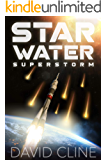Star Water Superstorm: A Nick Wood Adventure (The Satra Files Book 2)