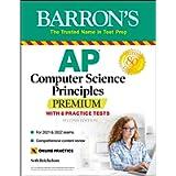 AP Computer Science Principles Premium with 6 Practice Tests: With 6 Practice Tests (Barron's Test Prep)