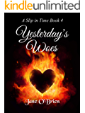 Yesterday's Woes (A Slip in Time Book 4)