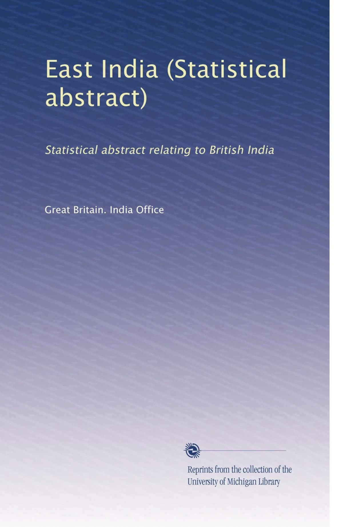 East India (Statistical abstract): Statistical abstract relating to British India (Volume 6) PDF
