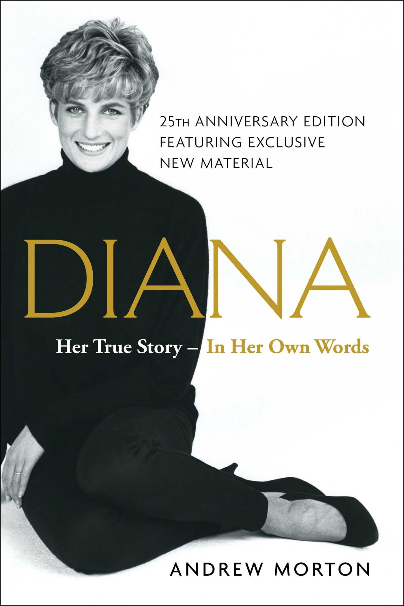 Diana: Her True Story--in Her Own Words: Morton, Andrew ...