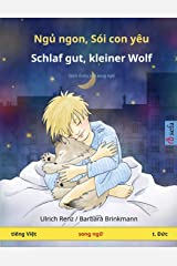 Ngủ ngon, Sói con yêu - Schlaf gut, kleiner Wolf (tiếng Việt - tiếng Đức): Sách thiếu nhi song ngữ (Sefa Picture Books in Two Languages) (Vietnamese Edition) Paperback