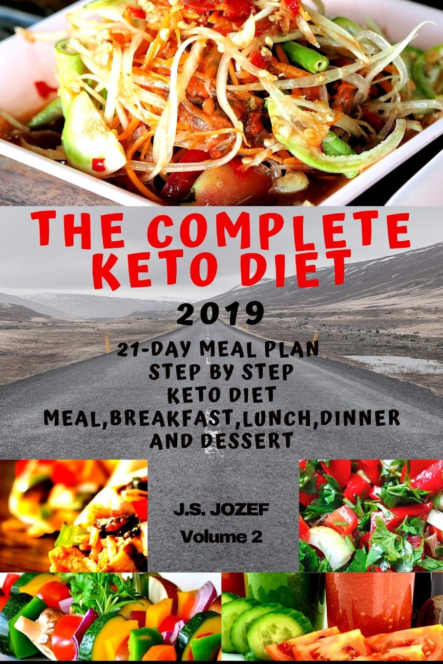 Buy The Complete Keto Diet 2019 21 Day Meal Plan Step By Step Keto Diet Meal Keto Breakfast Keto Lunch Keto Dinner And Keto Dessert Book Online At Low Prices In India