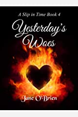 Yesterday's Woes (A Slip in Time Book 4) Kindle Edition