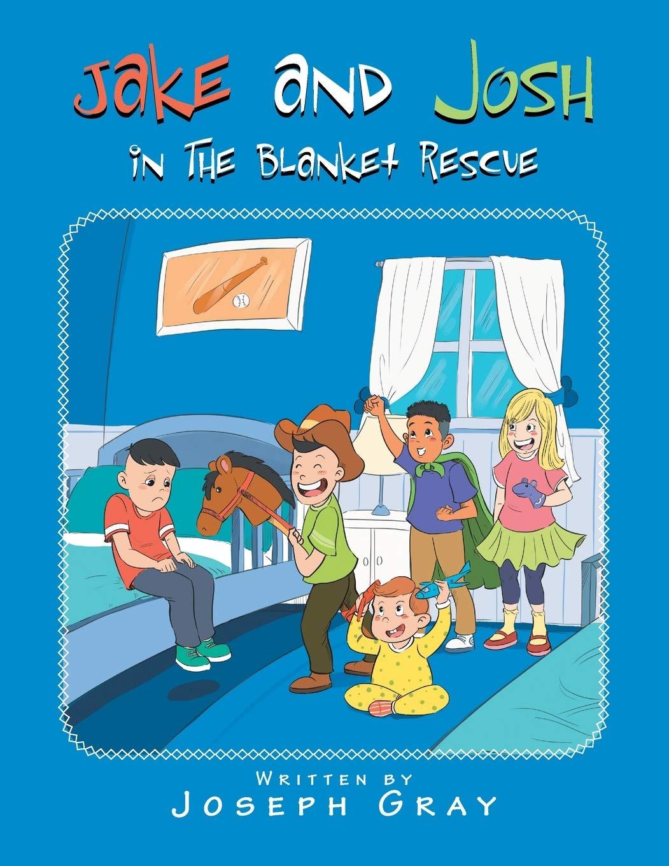 Amazon Com Jake And Josh In The Blanket Rescue 9781796060478 Gray Joseph Books