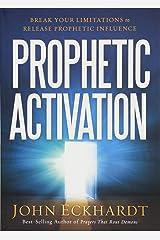 Prophetic Activation: Break Your Limitation to Release Prophetic Influence Paperback