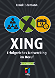 Xing - Erfolgreiches Networking im Beruf (mitp Business)