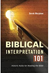 Biblical Interpretation 101: Historic Rules for Reading the Bible Kindle Edition