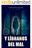 Y líbranos del mal (Spanish Edition)