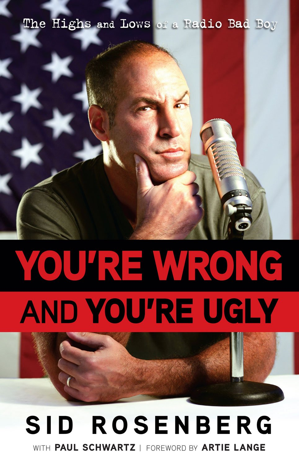 Download You're Wrong and You're Ugly: Radio's Bad Boy Tells It Like It Is (And It Ain't Always Pretty) pdf epub