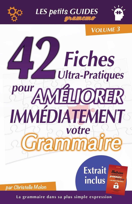Read Online Gramemo - 42 fiches ultra-pratiques pour améliorer immédiatement votre grammaire (Les Petits Guides Gramemo) (Volume 3) (French Edition) pdf