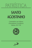 Patrística - Comentário aos Salmos (101-150) - Vol. 9/3