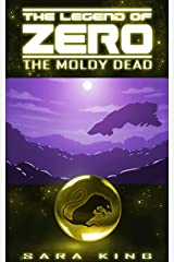 The Moldy Dead (The Legend of ZERO) Kindle Edition