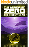 The Moldy Dead (The Legend of ZERO)