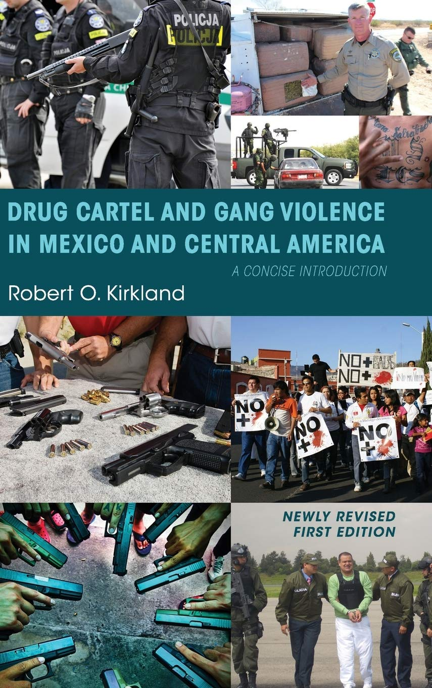Drug Cartel and Gang Violence in Mexico and Central America ...
