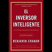 El inversor inteligente: Un libro de asesoramiento prActico