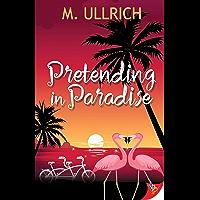 Pretending in Paradise (English Edition)