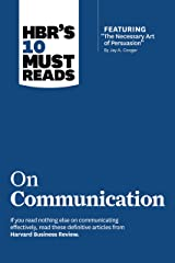 "HBR's 10 Must Reads on Communication (with featured article ""The Necessary Art of Persuasion,"" by Jay A. Conger) Kindle Edition"