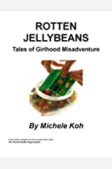 Rotten Jellybeans :Tales of Girlhood Misadventure Kindle Edition