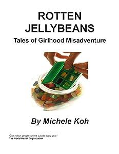 Rotten Jellybeans :Tales of Girlhood Misadventure
