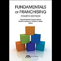 Fundamentals of Franchising: Fourth Edition