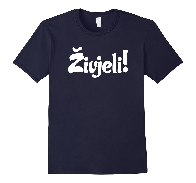 Croatian Cheers T-Shirt  Salutation Tee Toast Gift-TJ