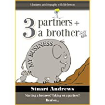 Business Start Up Help & Advice: 3 Partners & A Brother (One Hour Business Book Reads 1)