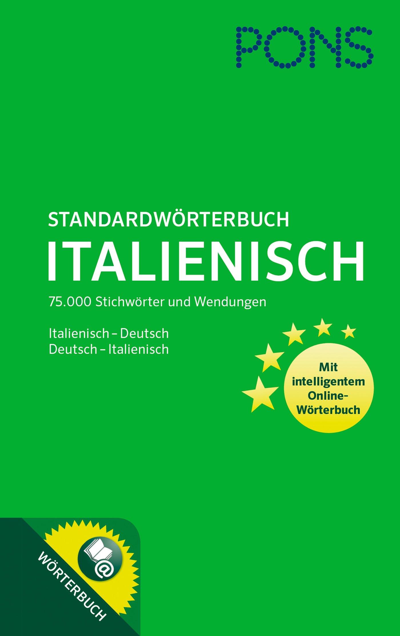 PONS Standardwörterbuch Italienisch  75.000 Stichwörter Und Wendungen. Mit Intelligentem Online Wörterbuch. Italienisch Deutsch   Deutsch Italienisch