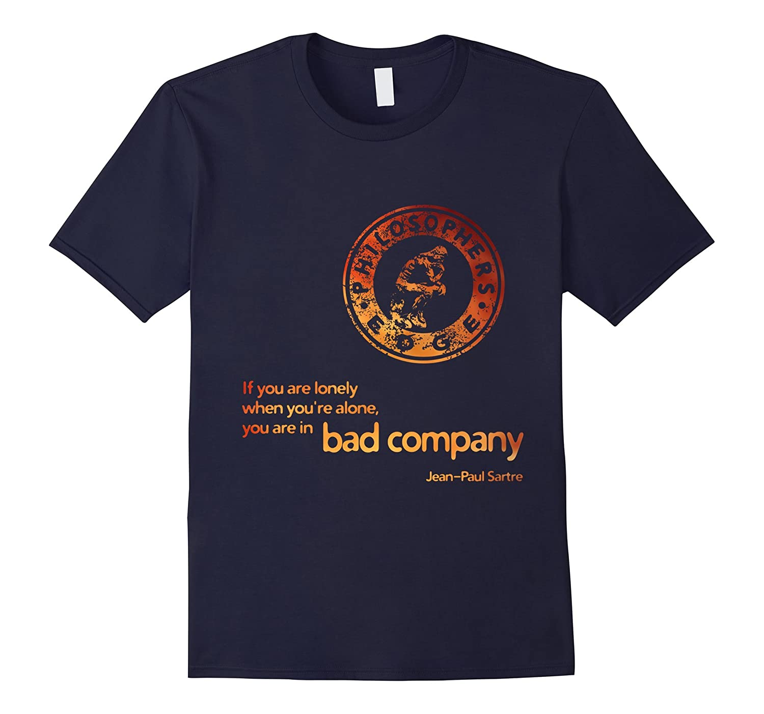 Bad Company Jean-Paul Sartre Philosophy quote - T-Shirt-TD