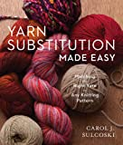 Yarn Substitution Made Easy: Matching the Right Yarn to Any Knitting Pattern