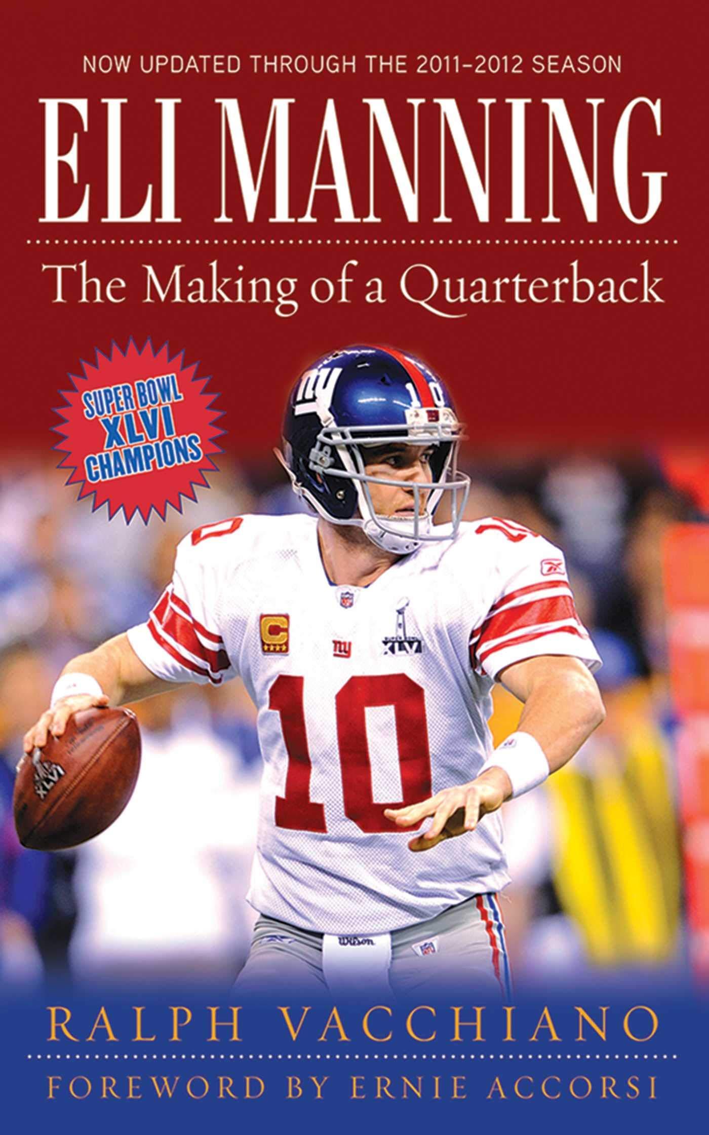 info for 4ead7 d7e0b Eli Manning: The Making of a Quarterback: Ralph Vacchiano ...