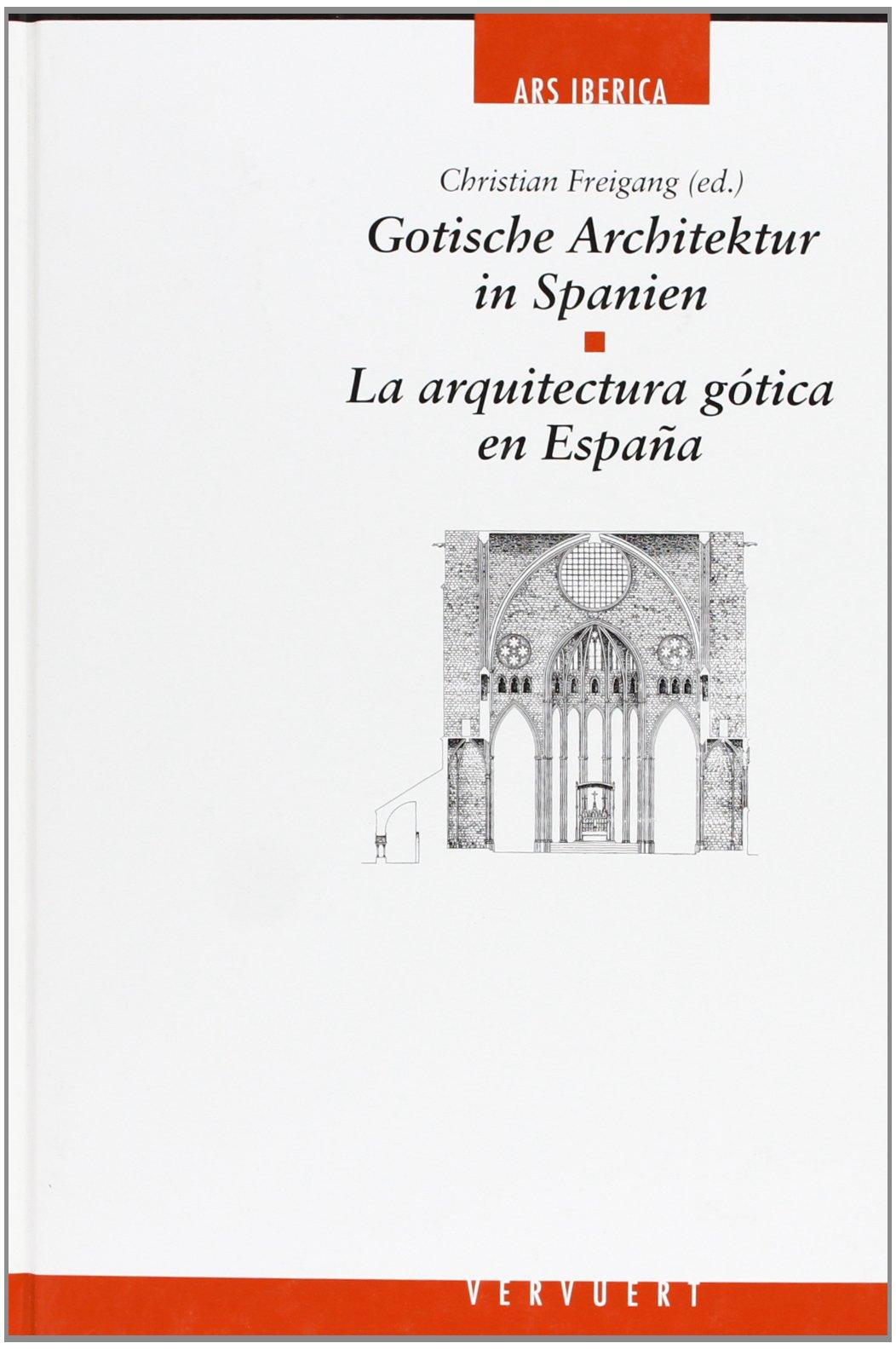 La arquitectura gótica en España=Gotische Architektur in Spanien ...