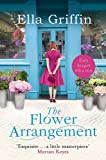 The Flower Arrangement: An uplifting, moving page-turner.