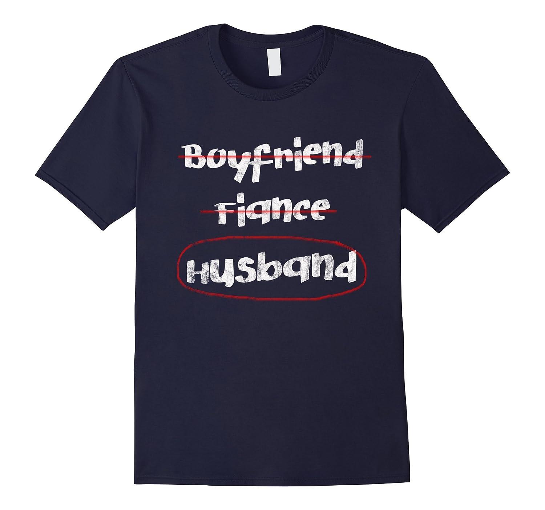 Husband T-Shirt Boyfriend Fiance Funny Party Wedding Gift-FL