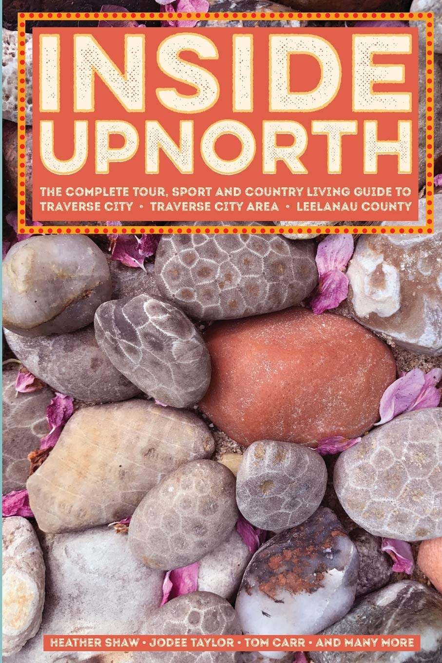 Download Inside Upnorth: The Complete Tour, Sport and Country Living Guide to Traverse City, Traverse City Area and Leelanau County pdf