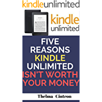 Five Reasons Kindle Unlimited Is Not Worth Your Money