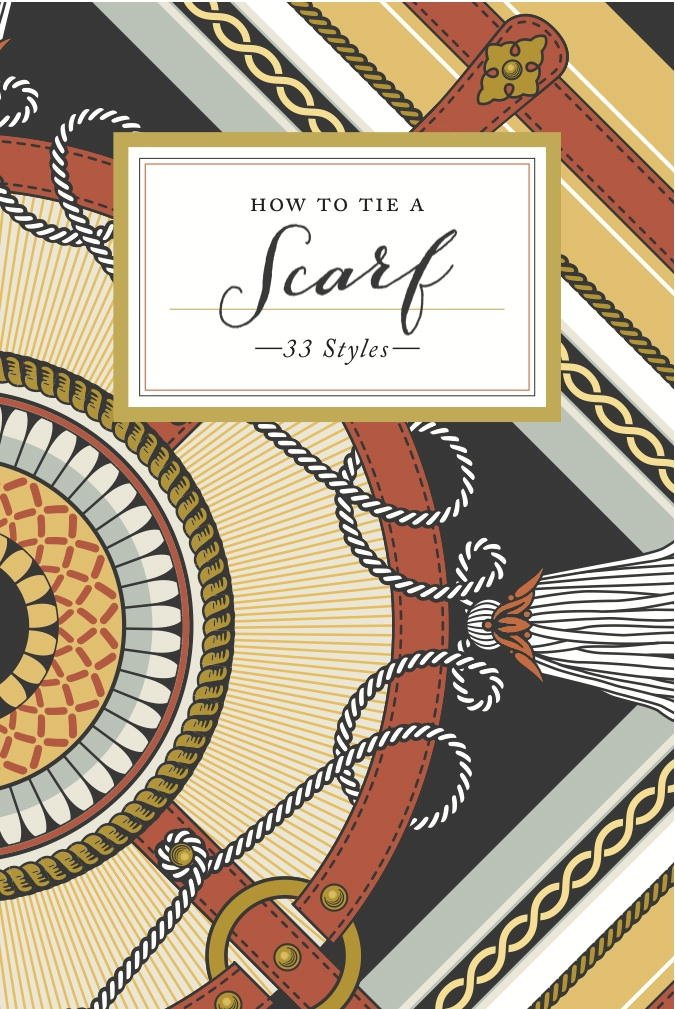 Ways to Wear a Scarf & How to Tie a Scarf: The Definitive Guide