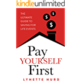 Pay Yourself First: The Ultimate Guide to Saving for Life Events