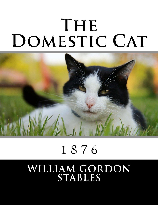 Download The Domestic Cat: 1876 pdf epub
