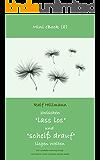 """Zwischen """"lass los"""" und """"scheiß drauf"""" liegen Welten: Wie Loslassen Heilung bringt und warum Nicht-Loslassen krank macht (German Edition)"""