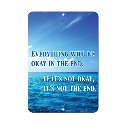 Amazoncom Everything Will Be Okay In The End Funny Quote Aluminum