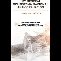 LEY GENERAL DEL SISTEMA NACIONAL ANTICORRUPCIÓN. ANÁLISIS CRÍTICO