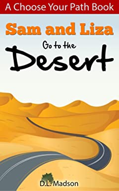 Sam and Liza Go to the Desert: A choose your path adventure (Sam and Liza Adventures Book 1)