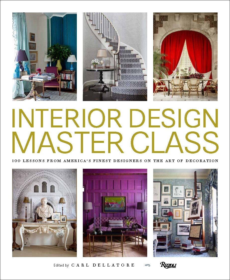 Interior design master class 100 lessons from americas finest designers on the art of decoration hardcover october 11 2016