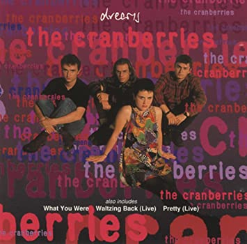 02abf9b7dd2a4 Cranberries - Dreams   What You Are   Waltzing Back   Pretty - Amazon.com  Music
