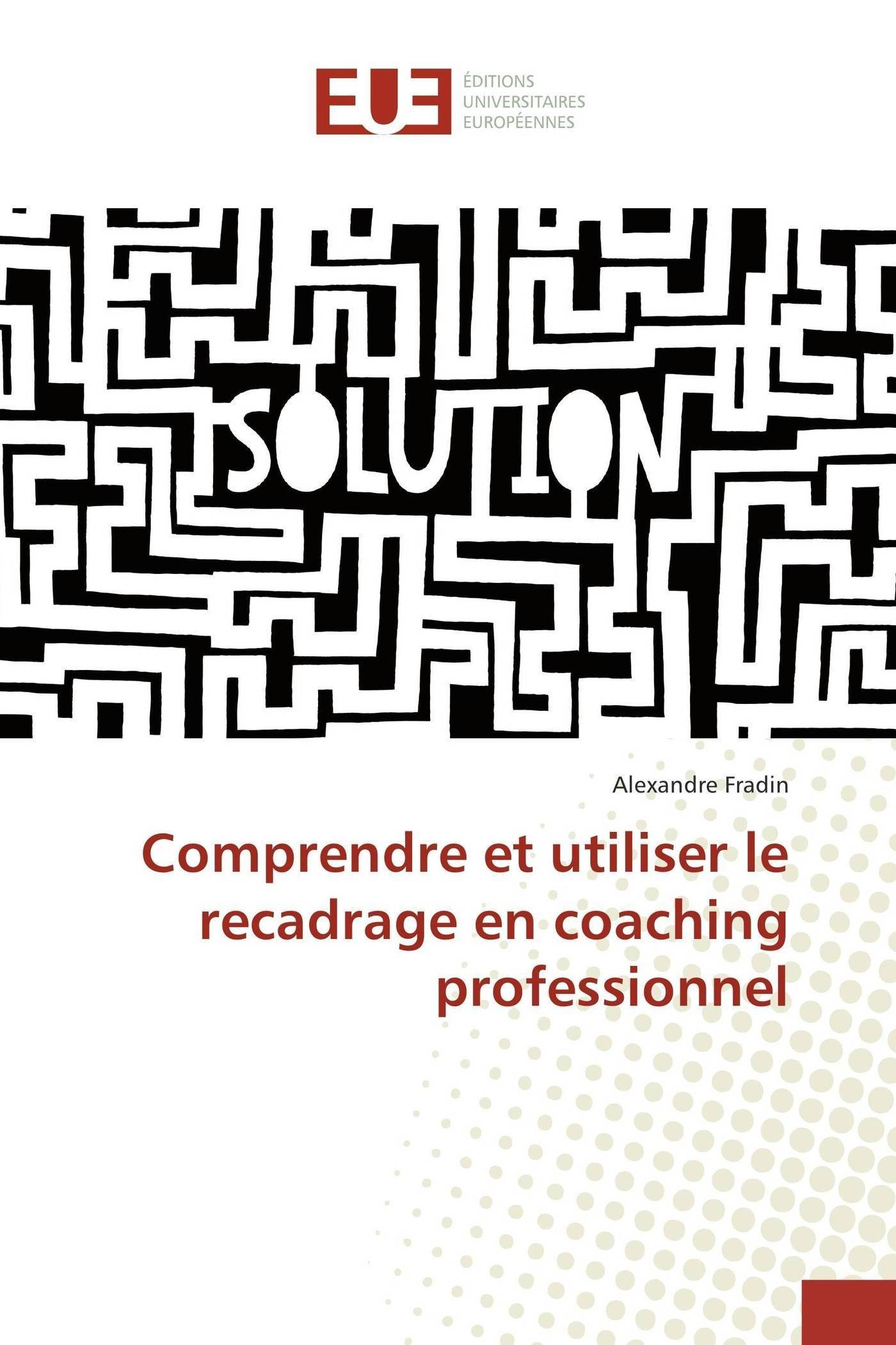 Download Comprendre et utiliser le recadrage en coaching professionnel (French Edition) ebook